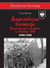 Zagraniczne formacje SS. Zagraniczni ochotnicy w Waffen-SS 1940-1945
