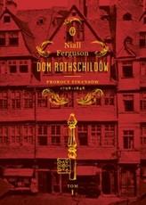 Dom Rothschildów. Prorocy finansów 1798-1848  Tom 1