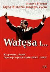 Wałęsa i Kryptonim Bolek Operacja tajnych służb MON i MSW