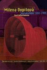 Milena Dopitová - Installations 1992 - 1999