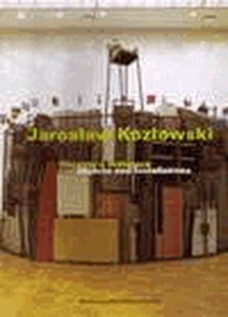 Jaroslav Kozlowski - Objekty a instalace/ Objects and Installations