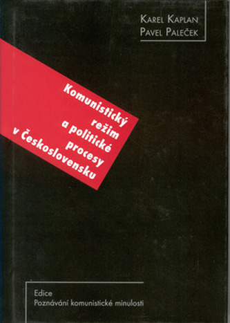 Komunistický režim a politické procesy v Československu