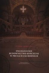 Ewangelickie budownictwo kościelne w Prusach Zachodnich