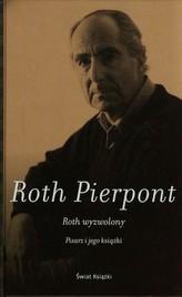 Roth wyzwolony Pisarz i jego książki