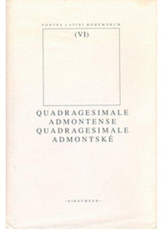 Quadragesimale Admontense/ Quadragesimale Admontské