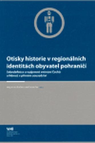 Otisky historie v regionálních identitách obyvatel pohraničí