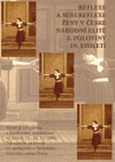 Reflexe a sebereflexe ženy v české národní elitě 2. poloviny 19. století