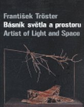 Básník světla a prostoru/ Artist of Light and Space