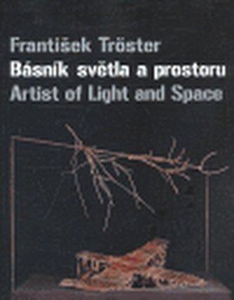 Básník světla a prostoru/ Artist of Light and Space