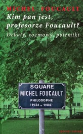 Kim pan jest, profesorze Foucault?