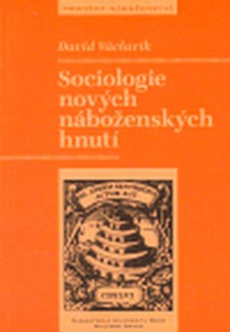 Sociologie nových náboženských hnutí - David Václavík
