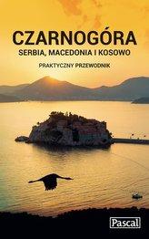 Czarnogóra, Serbia, Macedonia i Kosowo Praktyczny przewodnik