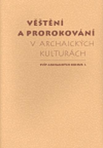 Věštění a prorokování v archaických kulturách