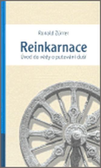 Reinkarnace. Úvod do vědy o putování duší