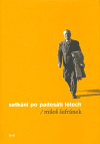 Setkání po padesáti letech - Miloš Šafránek