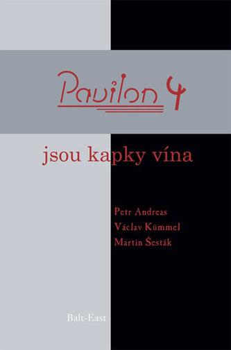 Pavilon 4: Jsou kapky vína
