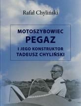 Motoszybowiec Pegaz i jego konstruktor Tadeusz Chyliński