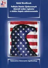Polityka Stanów Zjednoczonych Ameryki wobec regionów o niskim stopniu zainteresowania