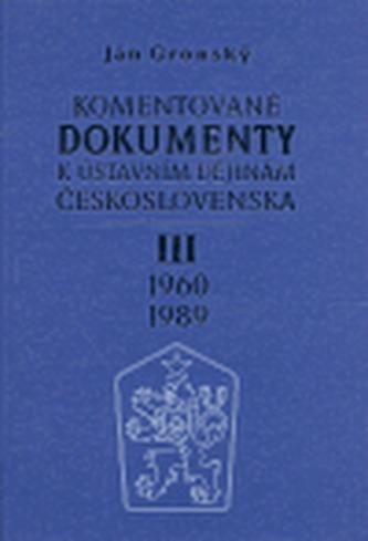 Komentované dokumenty k ústavním dějinám Československa 1960 - 1989 III.díl