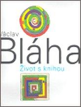 Václav Bláha. Život s knihou