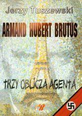 Armand Hubert Brutus Trzy oblicza agenta z płytą CD