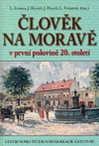 Člověk na Moravě v první polovině 20. století