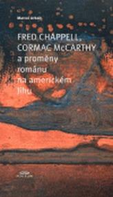 Fred Chappell, Cormac McCarthy a proměny románu na americkém Jihu