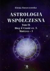 Astrologia współczesna Tom 9 Bieg w Czasie Część 3 Matryca 1