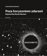 Poza horyzontem zdarzeń Auschwitz