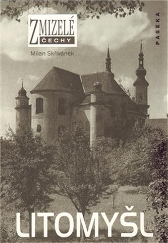 Zmizelé Čechy - Litomyšl