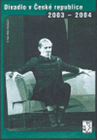 Divadlo v České republice 2003-2004 (CD)