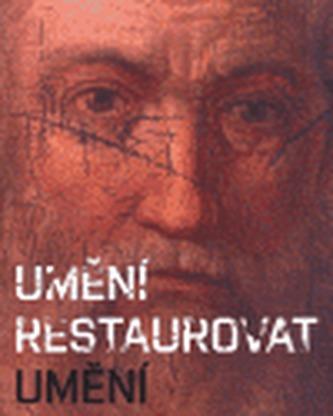 Umění restaurovat umění