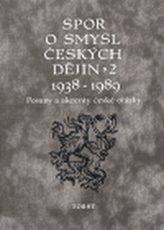 Spor o smysl českých dějin 2, 1938-1989