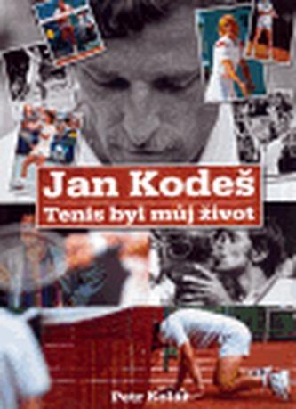 Jan Kodeš - Tenis byl můj život