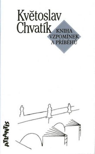 Kniha vzpomínek a příběhů - Květoslav Chvatík