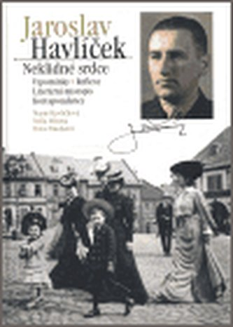 Jaroslav Havlíček. Neklidné srdce