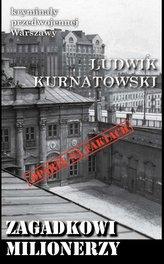 Zagadkowi milionerzy Kryminały przedwojennej Warszawy
