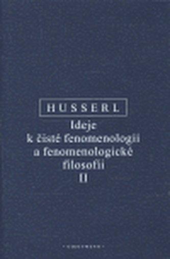 Ideje k čisté fenomenologii a fenomenologické filosofii II. - Edmund Husserl
