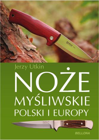 Noże myśliwskie Polski i Europy - Utkin Jerzy