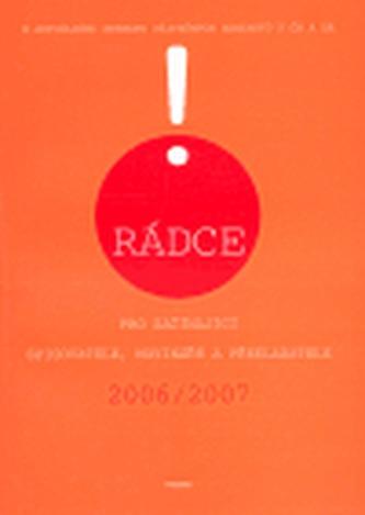 Rádce pro začínající spisovatele, novináře a překladatele 2006/2007