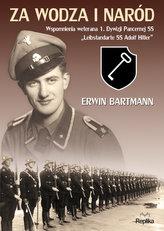 Za wodza i naród. Wspomnienia weterana pierwszej 1 Dywizji Pancernej Leibstandarte SS Adolf Hitler