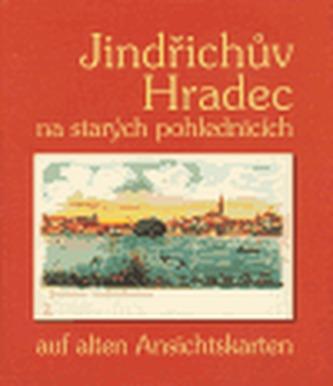 Jindřichův Hradec na starých pohlednicích / auf alten Ansichtskarten