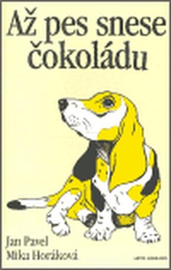 Až pes snese čokoládu