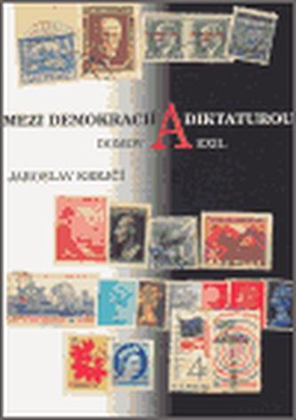 Mezi demokracií a diktaturou. Domov a exil