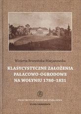 Klasycystyczne założenia pałacowo-ogrodowe na Wołyniu 1780-1831