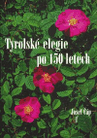 Tyrolské elegie po 150 letech