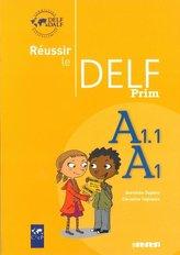 Reussir le Delf Prim A1 A1.1 Livre