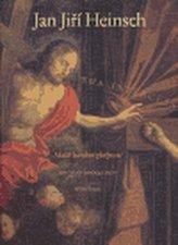 Jan Jiří Heinsch - Malíř barokní zbožnosti