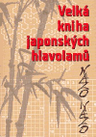 Nazo Nazo - Velká kniha japonských hlavolamů - Halupczok Immanuel