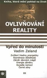 Ovlivňování reality III. - Vpřed do minulosti